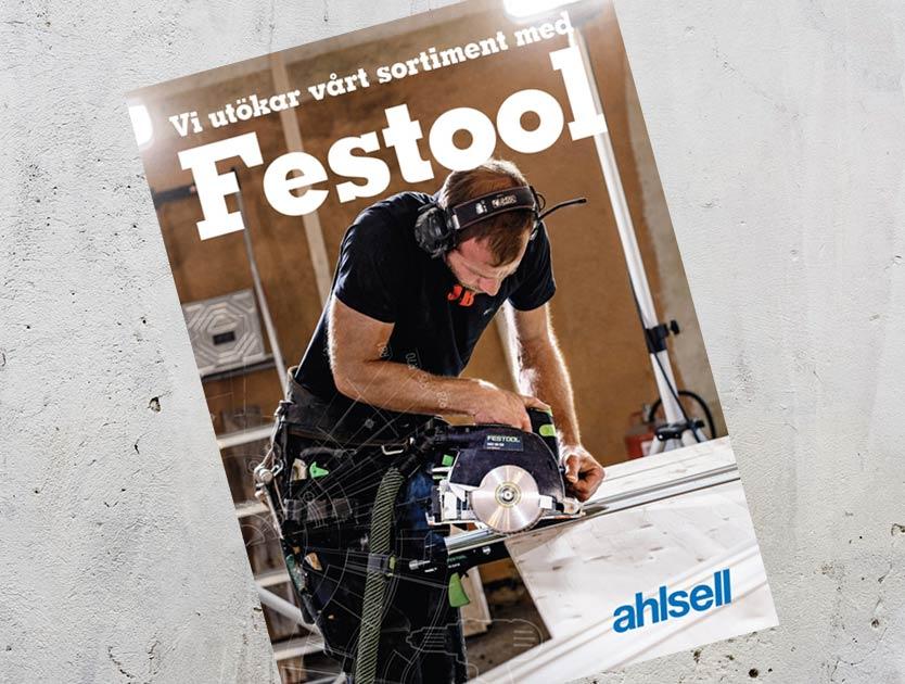 Ahlsell Nu lanserar vi ett komplett sortiment från Festool